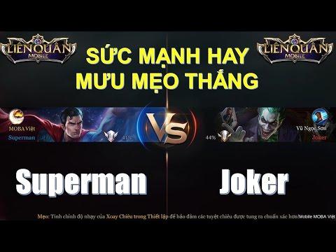 Liên Quân Mobile: Superman Vs. Joker - Trận đánh có 1-0-2 trong Liên quân! Ai là người chiến thắng?