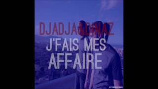 Djadja&Dinaz-J'fais mes affaires-Audio officiel thumbnail