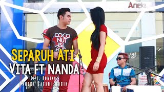Vita & Nanda - Separuh Ati [Official Music Video]