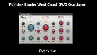 Native Instruments Reaktor Blocks DWG Oscillator Overview