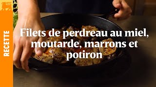 Filets de perdreau au miel, moutarde, marrons et potiron
