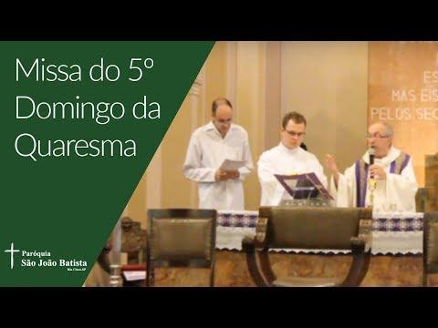 06/04/2019 - Paróquia São João Batista - Missa do 5º Domingo da Quaresma