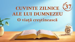 """Cuvinte zilnice ale lui Dumnezeu   Fragment 37   """"Totul se împlinește prin cuvântul lui Dumnezeu"""""""