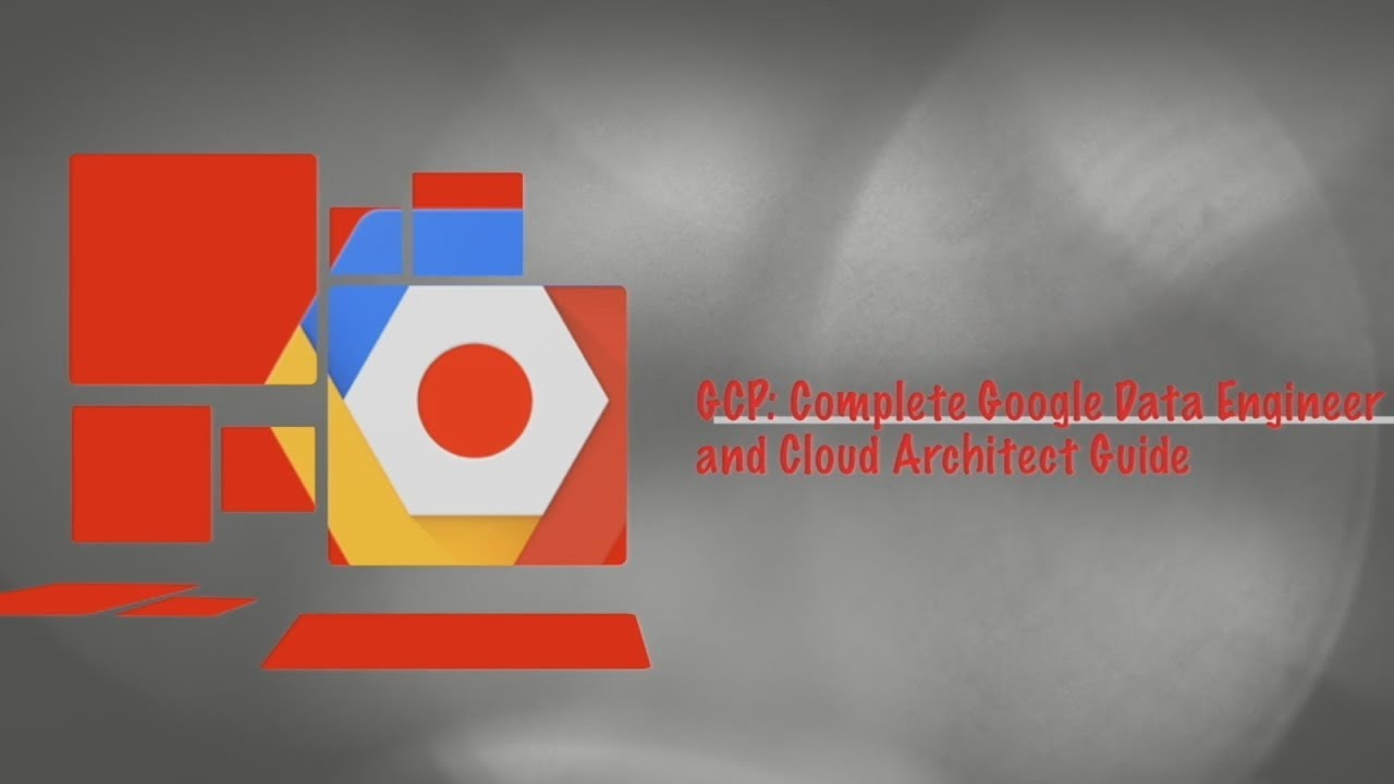 Gcp complete google data engineer and cloud architect guide youtube gcp complete google data engineer and cloud architect guide 1betcityfo Choice Image