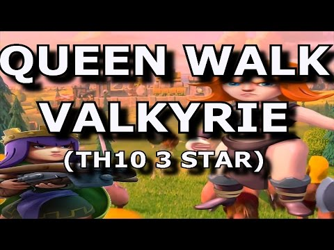 Strategy Guide: QUEEN WALK VALKYRIE TH10 | TH10 3 Star Attack Strategy 2016 | TH10 War Attack