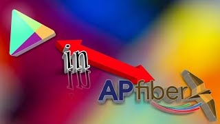How to install play store in ap fiber or apsfl easily?