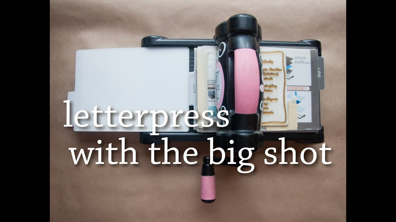 letterpress printing with the big shot