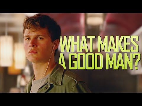 Baby Driver   What Makes a Good Man?