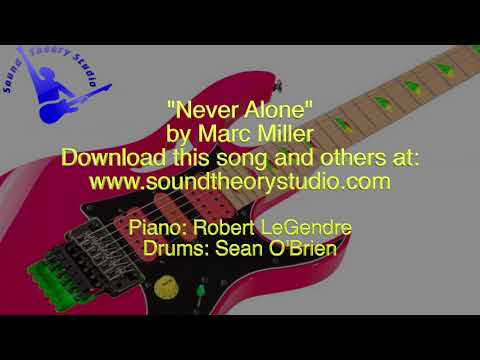 """""""Never Alone"""" by Marc Miller"""