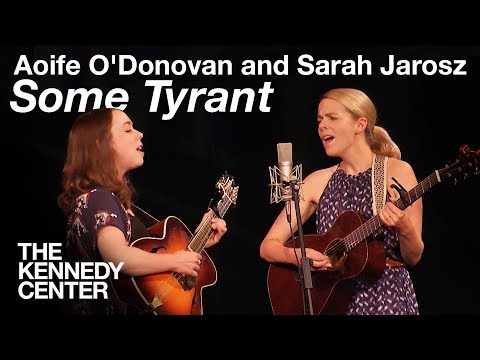 "Aoife O'Donovan and Sarah Jarosz - ""Some Tyrant"" 