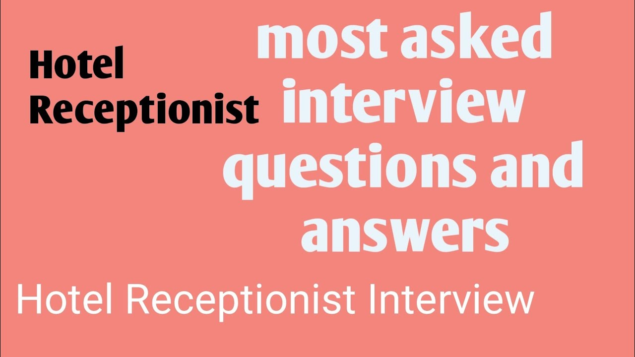Hotel Receptionist Interview Questions And Answers