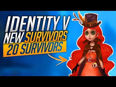 20 NEW SURVIVORS YOU HAVEN'T SEEN! - Identity V