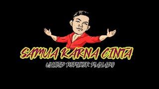 SAMUA KARNA CINTA _ ANDRE XOLA° || AUDIO VIDEO LIRIK