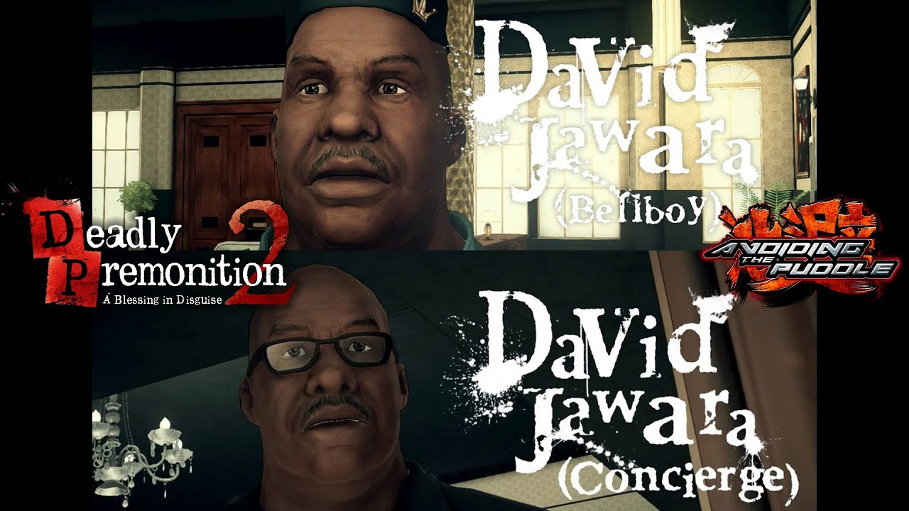 Some of My Best Friends Are Named David Jawara | Aris Plays Deadly Premonition 2
