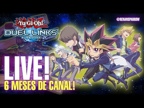LIVE! 6 MESES DE CANAL! - Yu-Gi-Oh! Duel Links #L22