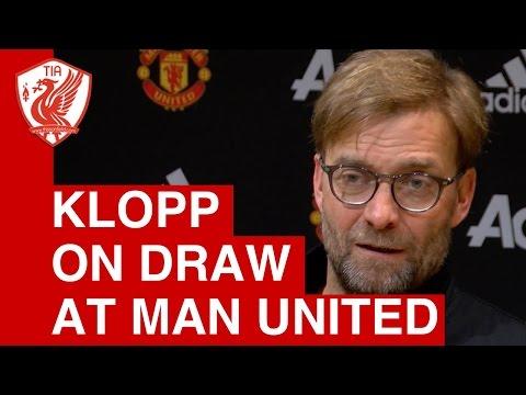 Man United 1-1 Liverpool: Jurgen Klopp Post Match Press Conference