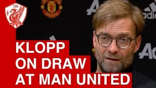 Man United 1-1 Liverpool: Jurgen Klopp Post Match Press Conference