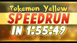 Pokemon Yellow Speedrun in 1:55:49 (Current World Record)