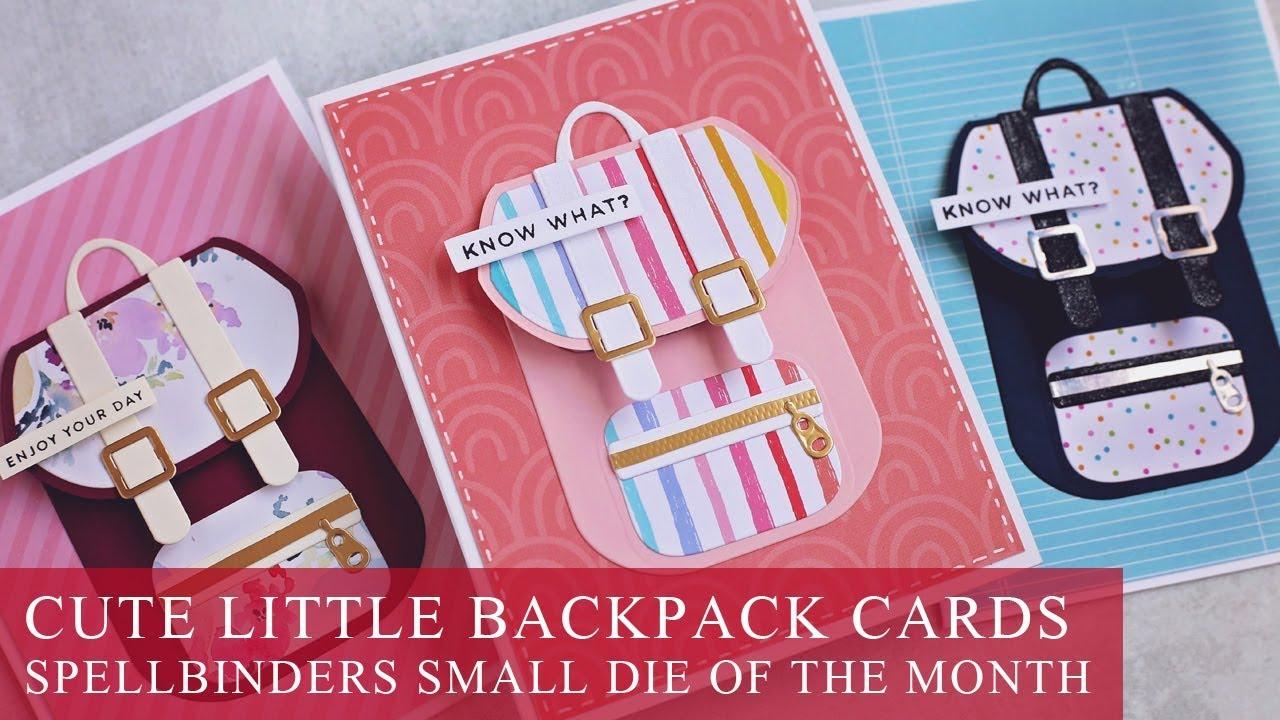 Cute Little Backpack Cards | Spellbinders Small Die of the Month