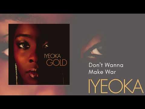 Don't Wanna Make War - Iyeoka (Official Audio Video) mp3