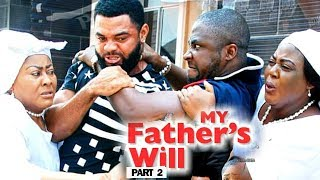 MY FATHER'S WILL (PART 2) - New Movie 2019 Latest Nigerian Nollywood Movie Full HD