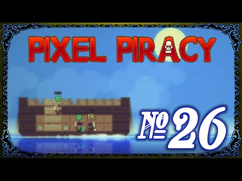 Pixel Piracy - Episode 26 (Trading Ships)