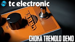 T.C Electronics Choka Tremolo Demo | Great Tremolo Sounds on A Budget!