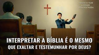 """Filme evangélico """"A cidade será destruída"""" Trecho 4 – Interpretar a Bíblia é o mesmo que exaltar e testemunhar por Deus?"""