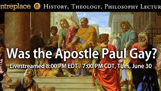 Was the Apostle Paul Gay?