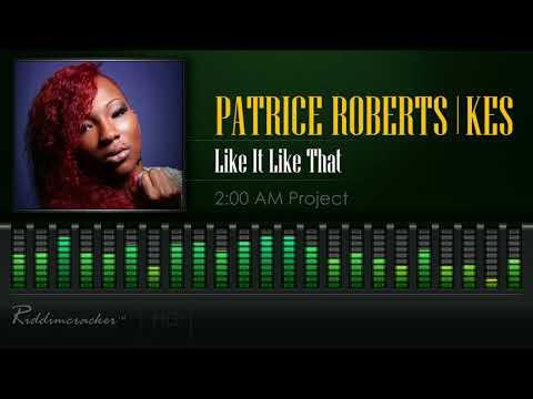 Patrice Roberts & Kes  - Like It Like That (2 AM Project) [2018 Soca] [HD]