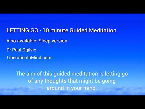 Letting Go 10 minute guided meditation – Let go of stress & anxiety & be more calm and focused