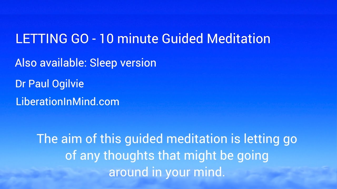 letting go 10 minute guided meditation let go of stress anxiety be more calm and focused. Black Bedroom Furniture Sets. Home Design Ideas