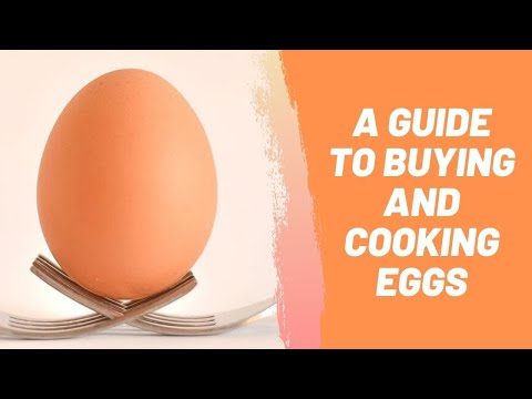 A Guide to Buying and Cooking Eggs