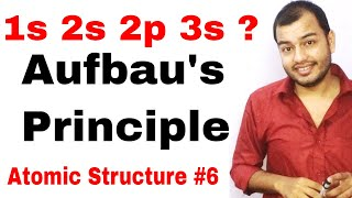 Aufbau Principle || Atomic Structure 06 || Classs 11 chap 2|| Rules for Filling Of electrons || IIT