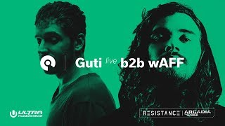 Guti (Live) b2b wAFF @ Ultra 2018: Resistance Arcadia Spider - Day 3 (BE-AT.TV)