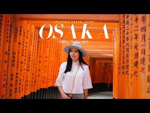 OLIVIA'S TRAVEL DIARY: OSAKA, JAPAN