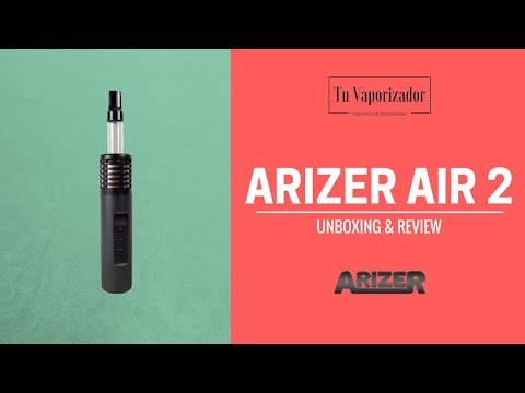 Vaporizador ARIZER AIR 2 – Review y Unboxing en Español – Tu Vaporizador