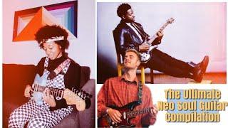 The Ultimate Neo Soul/R&B Guitar Compilation (Pt.I)