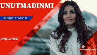 Şebnem Tovuzlu – Unutmadın mı mp3 indir
