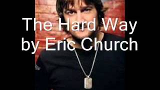 Watch Eric Church The Hard Way video