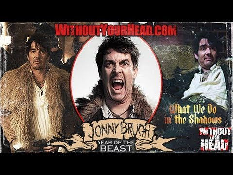 Jonny Brugh of What We Do In The Shadows  on Without Your Head Horror Podcast