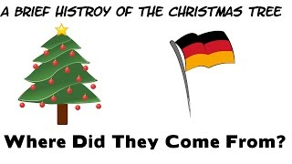 A Brief History Of The Christmas Tree (Where Did The Come From?)