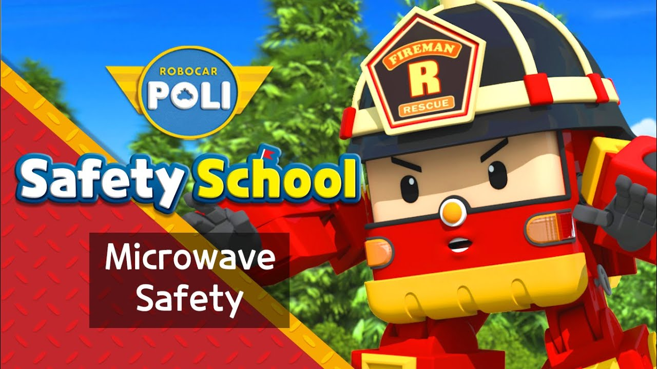 EP13. Microwave Safety | Fire Safety with Roy | Cartoon for Kids | Robocar POLI Safety School