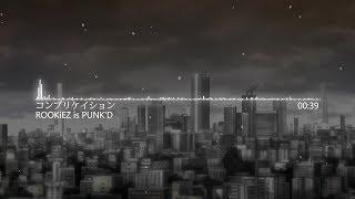 【繁中字幕】ROOKiEZ is PUNK'D - コンプリケイション ( 無頭騎士異聞錄 OP2 )