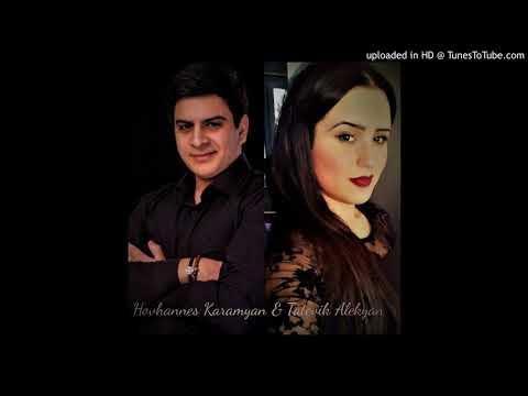 Hovhannes Karamyan \u0026 Tatevik Alekyan - Ser Im Anmorac