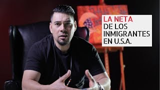 La Neta de los Inmigrantes en Estados Unidos
