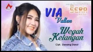 Via Vallen - Wegah Kelangan