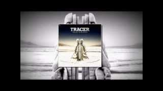 TRACER - Save My Breath
