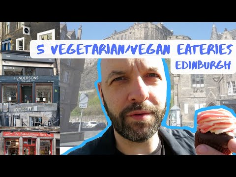 5 Vegetarian / Vegan Eateries In Edinburgh