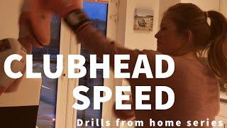 CLUBHEAD SPEED DRILL